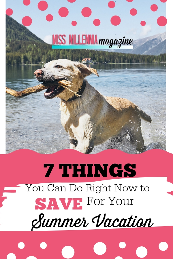 7 Things You Can Do Right Now to Save for Your Summer Vacation p
