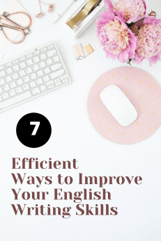 7 Efficient Ways to Improve Your English Writing Skills. How to improve your english writing skills