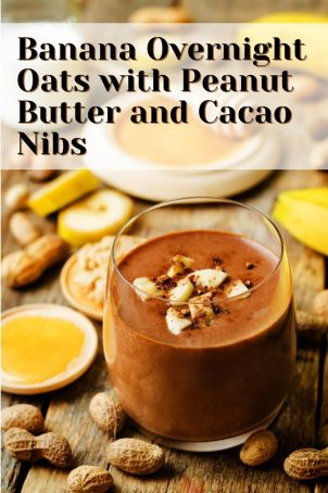 Banana Overnight Oats with Peanut Butter and Cacao Nibs
