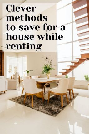 Clever methods to save for a house while renting