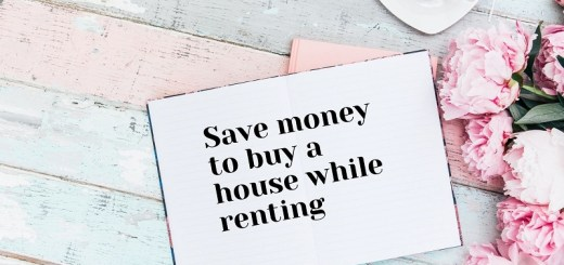 How to save for a house while renting. Save money to buy a house while renting