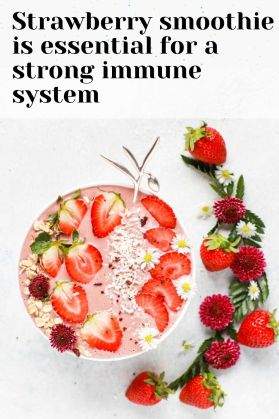 Strawberry smoothie is essential for a strong immune system