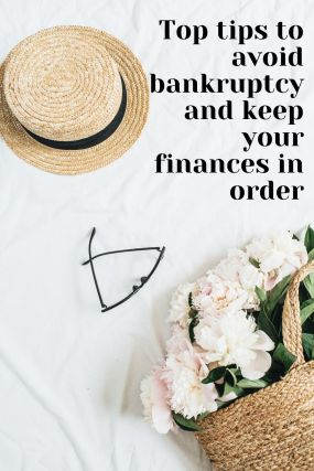 Top tips to avoid bankruptcy and keep your finances in order