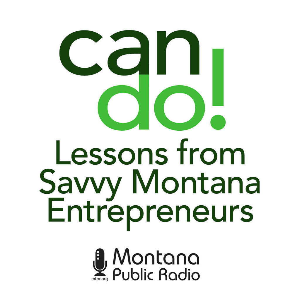 Can Do! Lessons from Savvy Montana Entrepreneurs