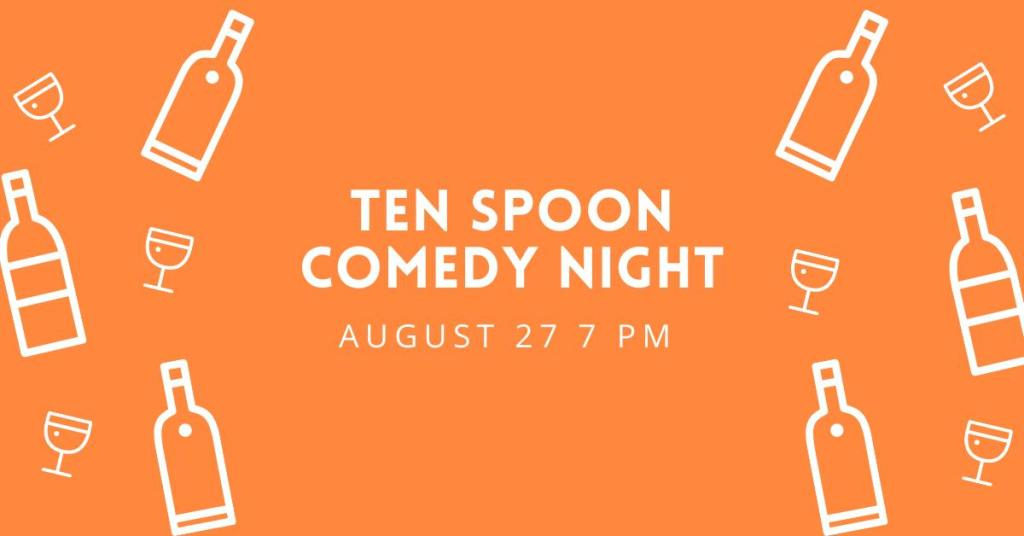 Ten Spoon Comedy Night