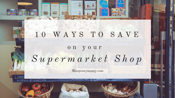 10 Ways to Save on your Supermarket Shop