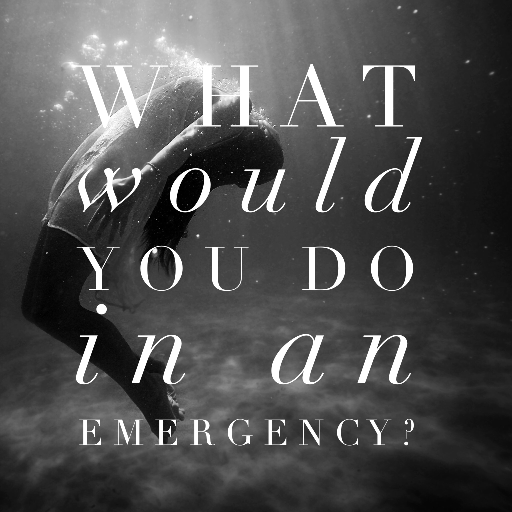 What would you do in an emergency?