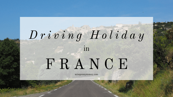 Budget Breaks: Driving Holiday in France