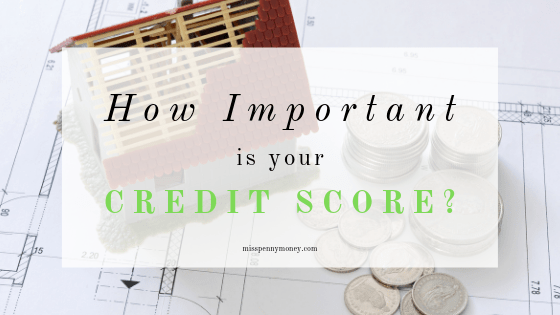 Is your Credit Score Important?