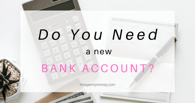 Do You Need a New Bank Account?