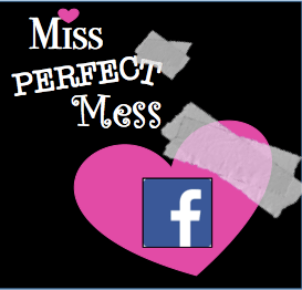 Miss Perfect Mess Facebook