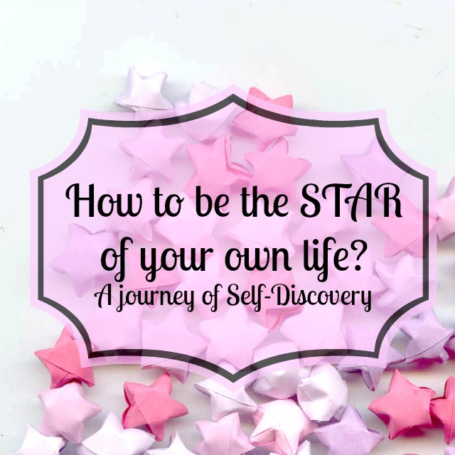 How to be the star of your own life