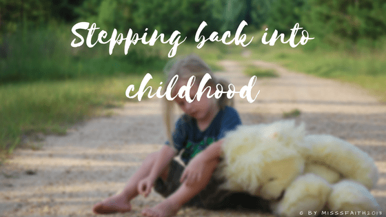 Stepping back into childhood