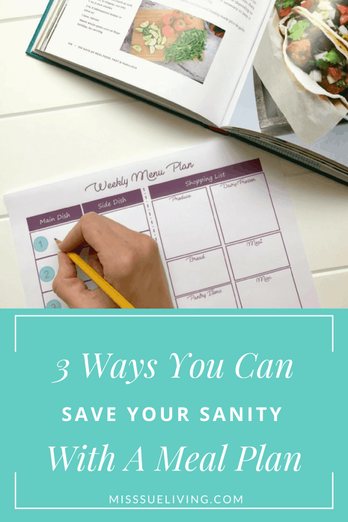 3 Ways You Can Save Your Sanity With A Meal Plan