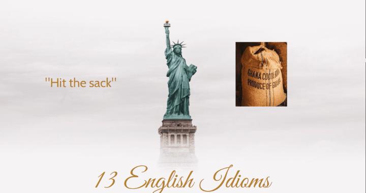13 идиома в английския език и тяхното значение – 13 English idioms and their meaning