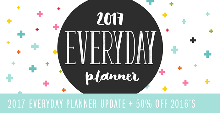 2017 Everyday Planner UPDATE + 50% OFF 2016