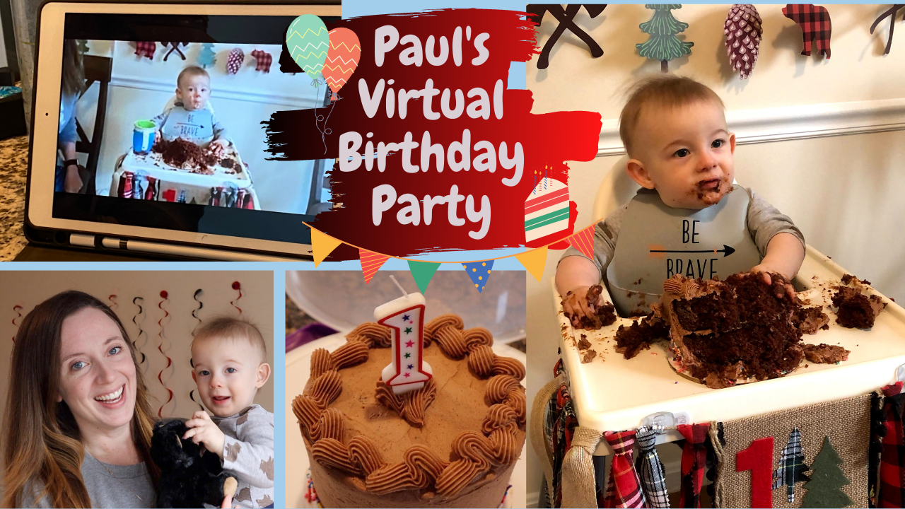 My Son's Virtual First Birthday