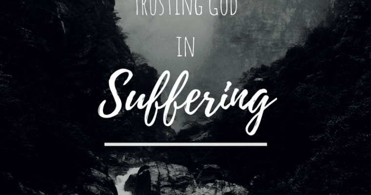 Trusting God in Suffering