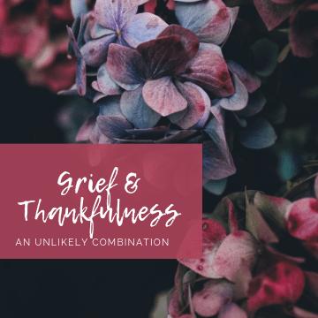 Grief & Thankfulness
