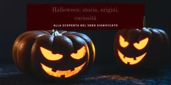 Festa di Halloween: storia,origini e significato.