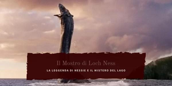 Il mistero del mostro di Loch Ness.