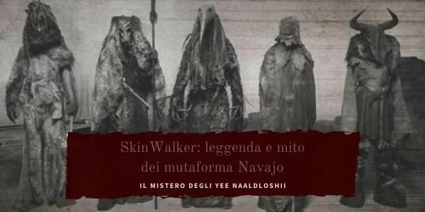 Skinwalker, yee naaldloshii leggenda navajo.