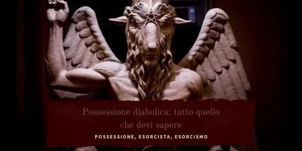 Diavolo, Satana, Demonio: la possessione.