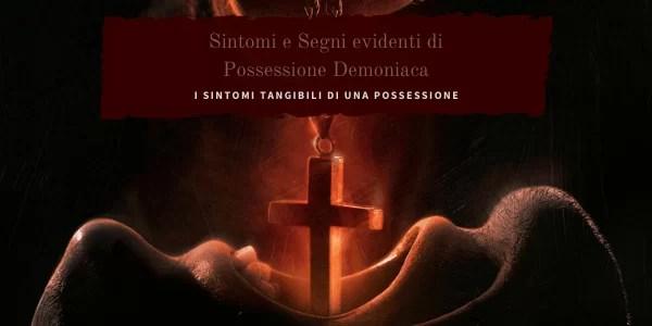 Possessioni demoniache: elenco dei sintomi comuni e dei segnali più evidenti di una possessione diabolica.