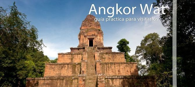Guía practica para visitar los Templos de Angkor