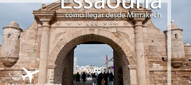 Essaouira, cómo llegar desde Marrakech