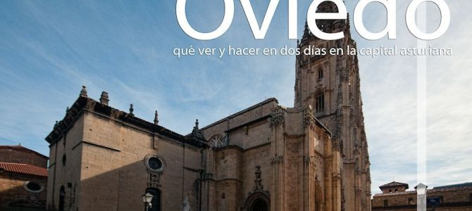 Oviedo, qué ver y hacer en dos días