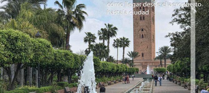Cómo llegar a Marrakech desde el aeropuerto