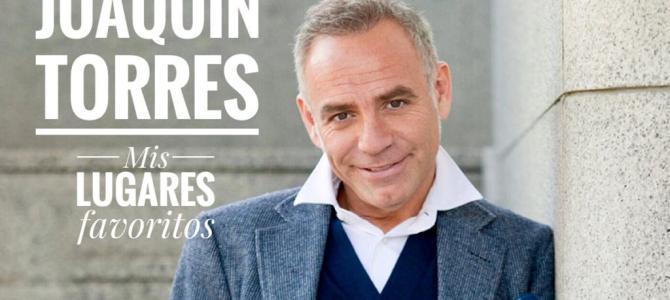 Joaquín Torres, mis lugares favoritos