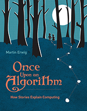Martin Erwig, Once Upon an Algorithm @ MIT Press Bookstore | Cambridge | Massachusetts | United States