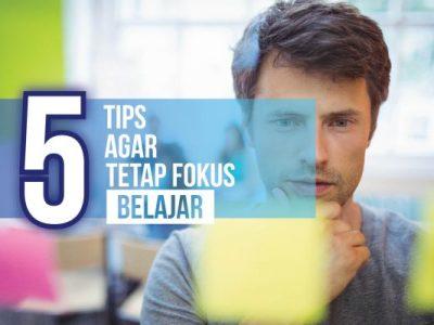 5 tips agar tetap fokus belajar-01