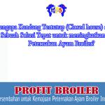 Mengapa Kandang Tertutup (closed house) dikatakan solusi tepat untuk meningkatkan Profit Peternakan Ayam Broiler?
