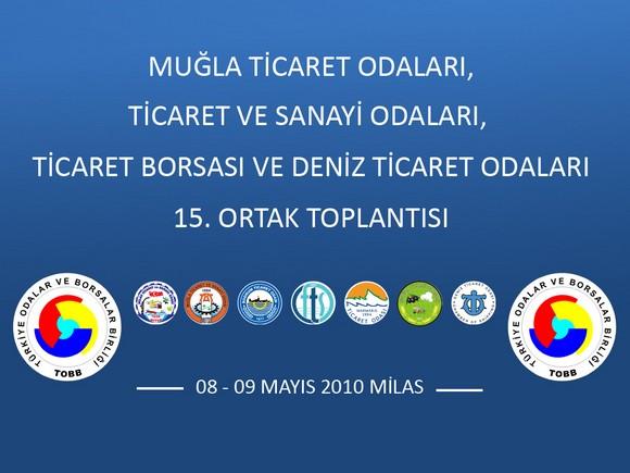 TOBB Muğla Odaları 15. Toplantısı 8- 9 Mayısta Milasta