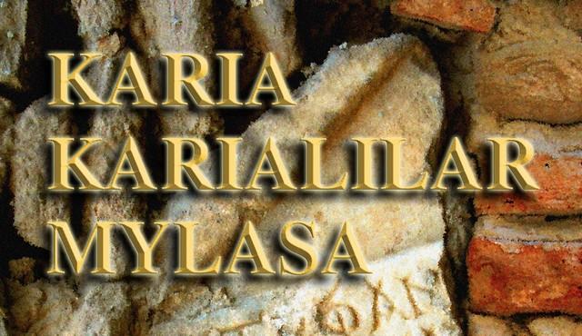 7. KARİA, KARİALILAR VE MYLASA SEMPOZYUMU 5-6 EYLÜL'DE MİLAS'TA