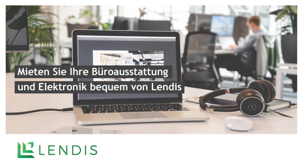 Lendis – Investitionen vermeiden & Büroausstattung mieten