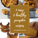 top 7 easy & healthy pumpkin recipes created by a dietitian! #easy #healthy #pumpkin #healthyrecipes #thanksgiving