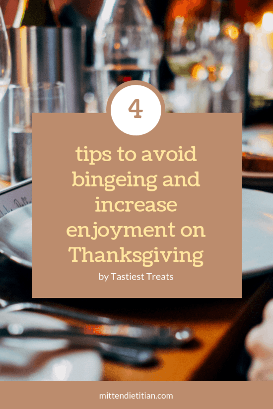 Great read! Here are 4 tips to reduce bingeing and increase enjoyment on Thanksgiving! #healthyeating #foodfreedom #intuitiveeating