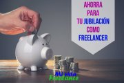Cómo ahorrar para tu jubilación siendo trabajador freelance