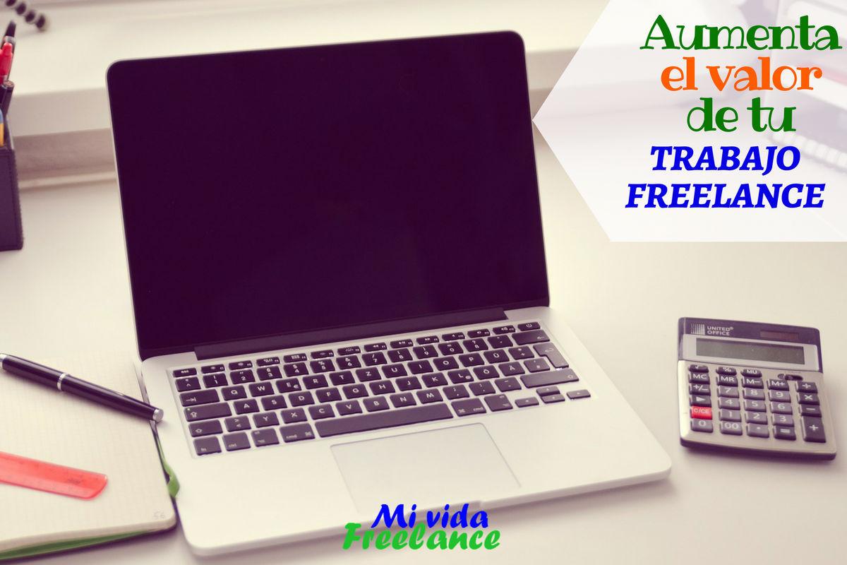 aumenta-el-valor-de-tu-trabajo-freelance-mi-vida-freelance