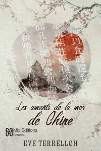 Les amants de la mer de Chine - Eve Terrellon - Mix Editions