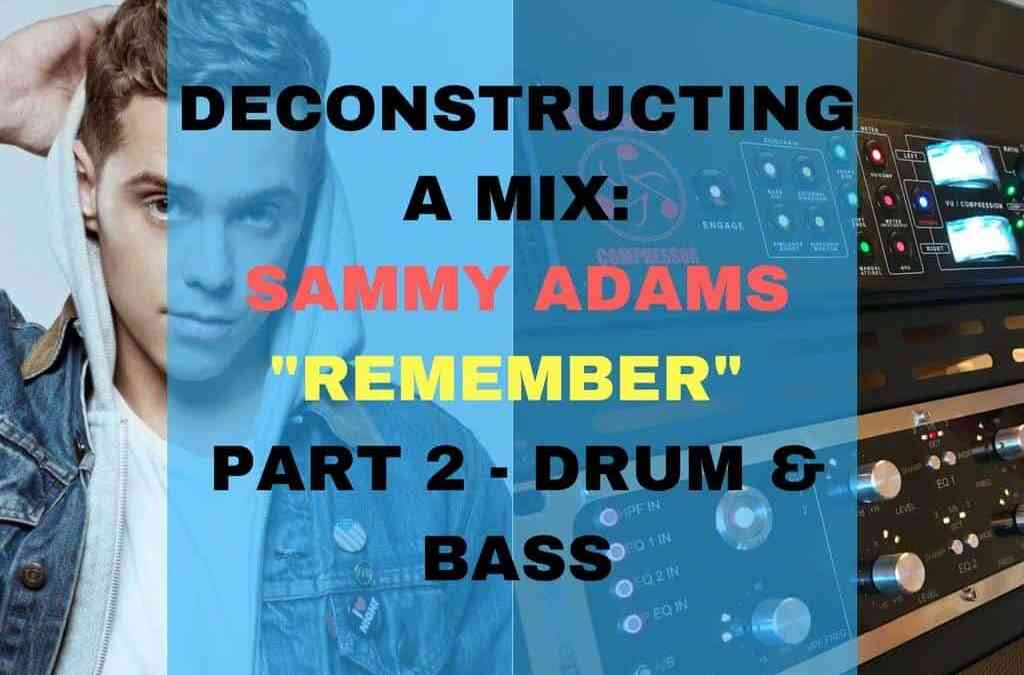 Sammy Adams DECONSTRUCTING A MIX PT2