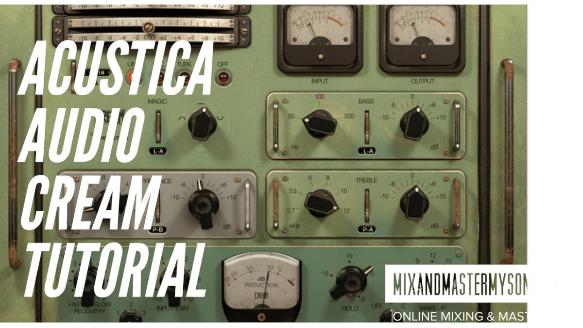 Acustica Audio Cream Tutorial