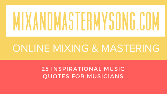 25 Inspirational Music Quotes for Musicians