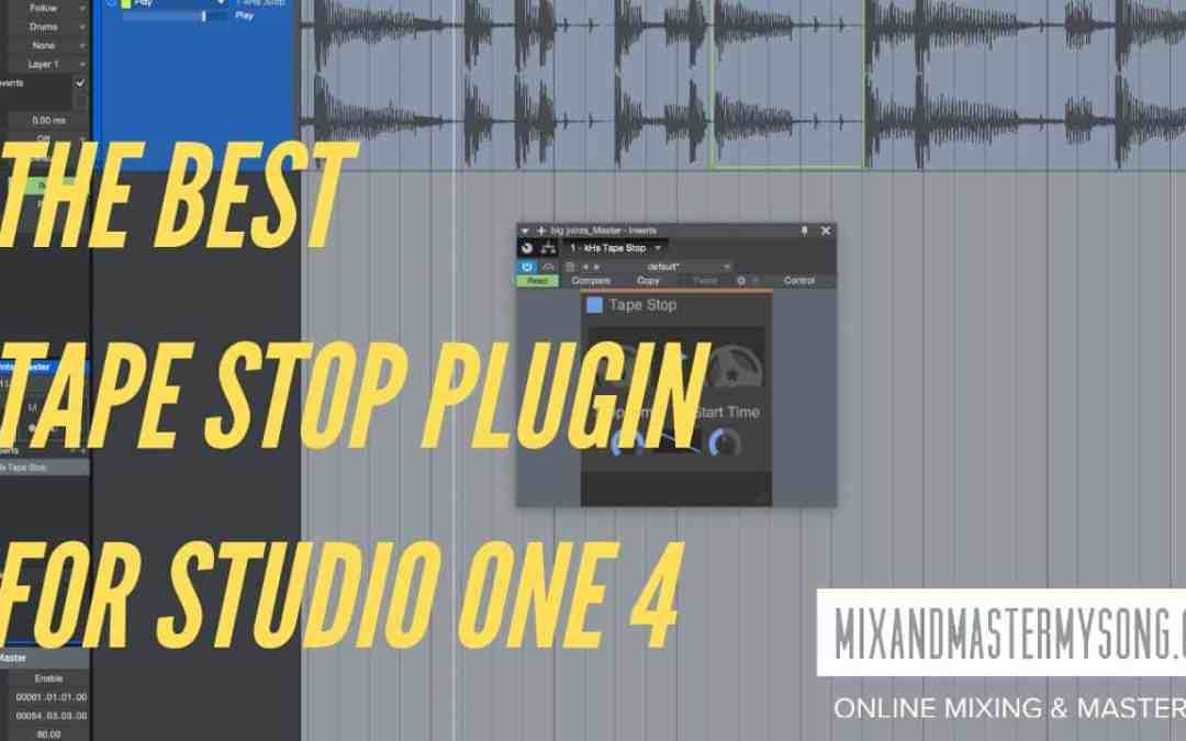 The Best Tape Stop Plugin for Studio One 4