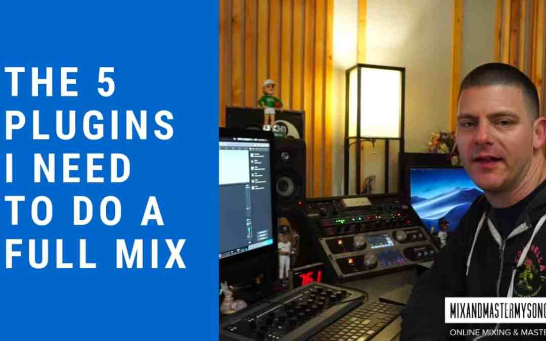 The only 5 plugins you need to mix