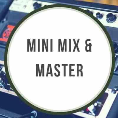 Mini Mix and Master